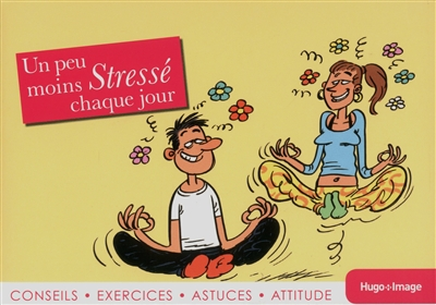 Un peu moins stressé (e) chaque jour.jpg