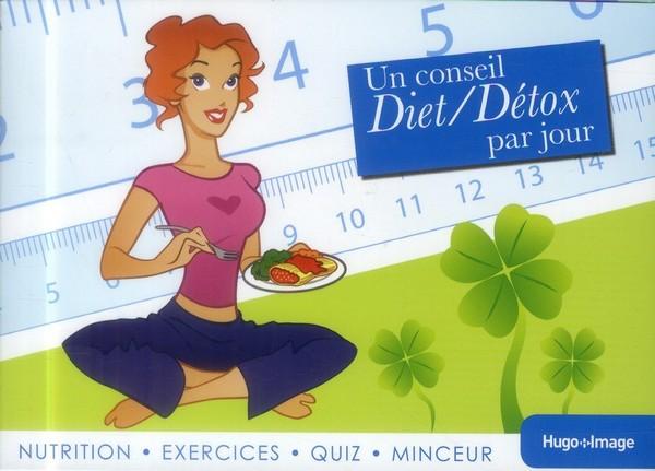 Toutes minces et en forme avec notre éphéméride « Un conseil Diet/Detox par jour »